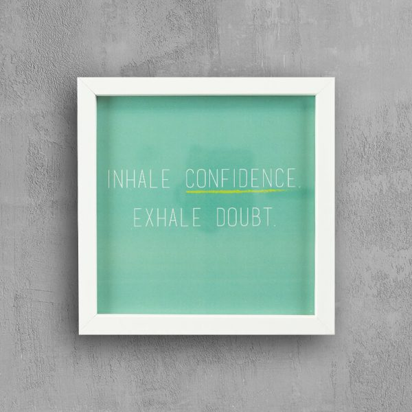 """"""" Inspirational quote with white frame: Inhale Confidence """""""